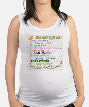 Which crown is yours Maternity Tank Top