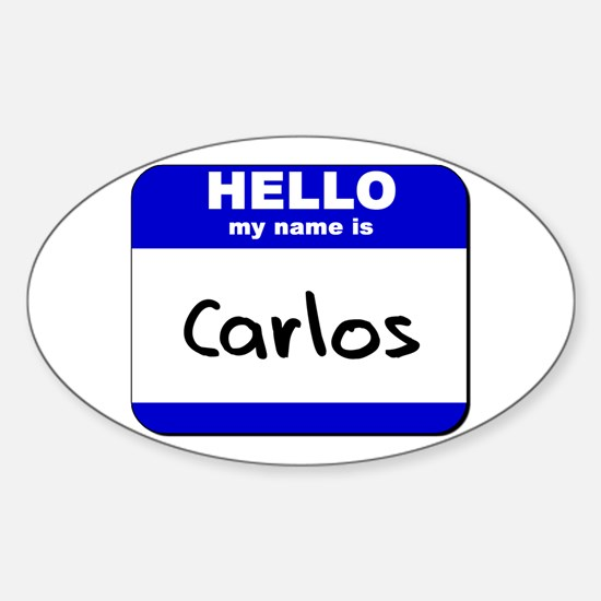 hello my name is carlos Oval Decal