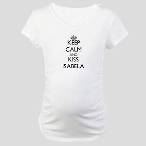 Keep Calm and kiss Isabela Maternity T-Shirt