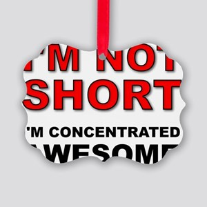 Not Short Concentrated Awesome Picture Ornament
