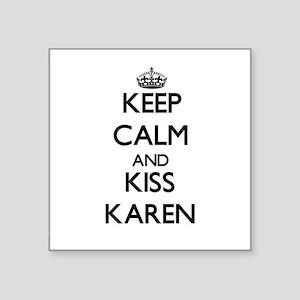 Keep Calm and kiss Karen Sticker