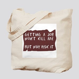 Getting A Job Tote Bag