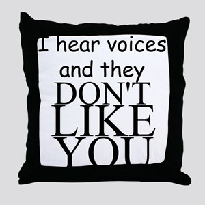 I HEAR VOICES AND THEY DON'T LIKE YOU!! Throw Pill