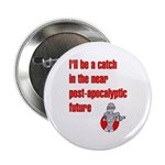 I'll be a Catch... in the Pos Button