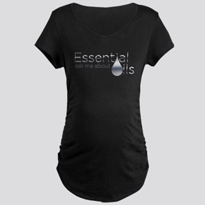 Ask Me About Oils Chrome Maternity T-Shirt