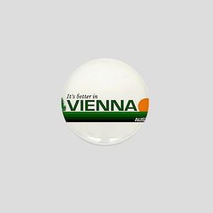 Its Better in Vienna, Austria Mini Button