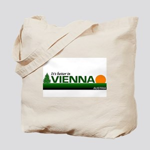 Its Better in Vienna, Austria Tote Bag