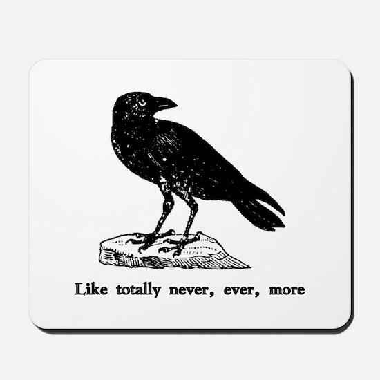 Like totally never, ever, mor Mousepad