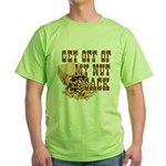 Get Off of My Nut Sack Green T-Shirt