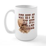 Get Off of My Nut Sack Large Mug