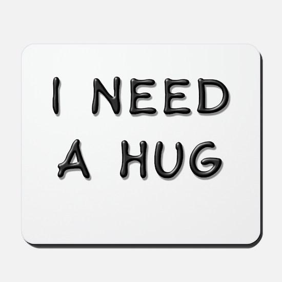 I need a hug Mousepad