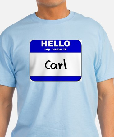 hello my name is carl T-Shirt