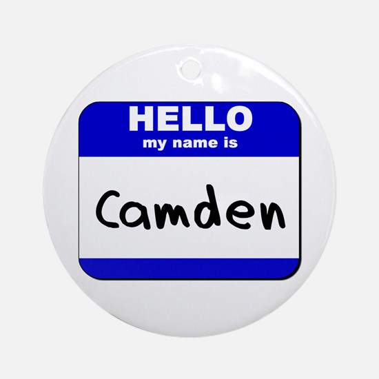 hello my name is camden  Ornament (Round)