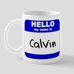 hello my name is calvin  Mug