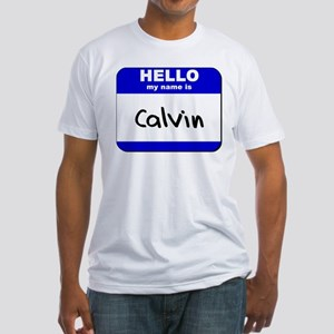 hello my name is calvin Fitted T-Shirt