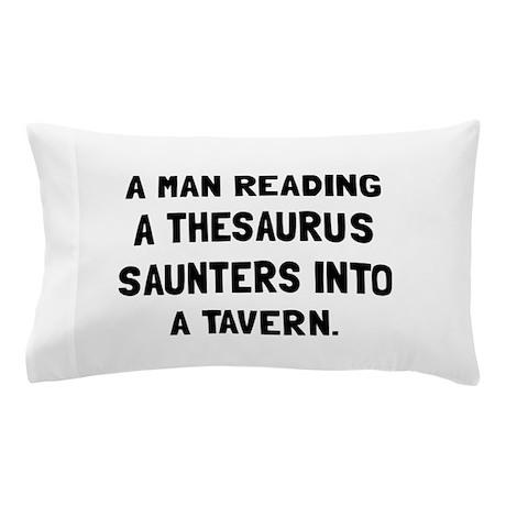 Thesaurus Saunters Pillow Case