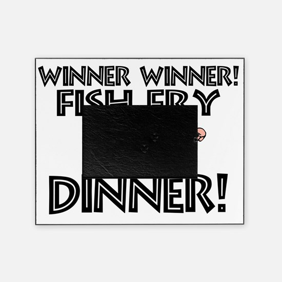 Winner Winner Fish Fry Dinner Picture Frame