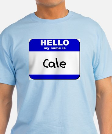 hello my name is cale T-Shirt