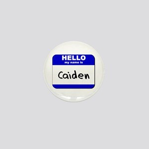 hello my name is caiden Mini Button