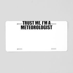 Trust Me, I'm A Meteorologist Aluminum License