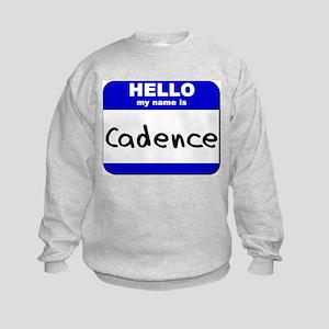 hello my name is cadence Kids Sweatshirt