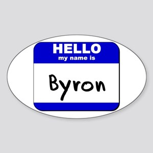 hello my name is byron Oval Sticker