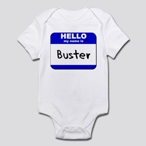 hello my name is buster  Infant Bodysuit