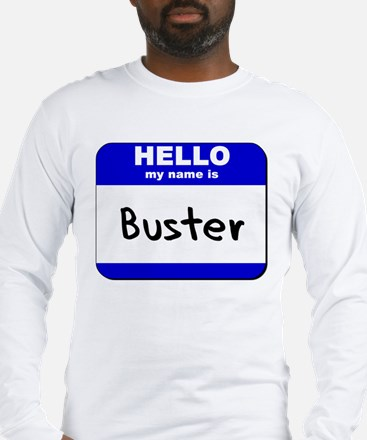 hello my name is buster Long Sleeve T-Shirt