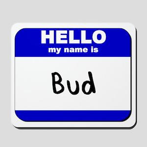 hello my name is bud  Mousepad