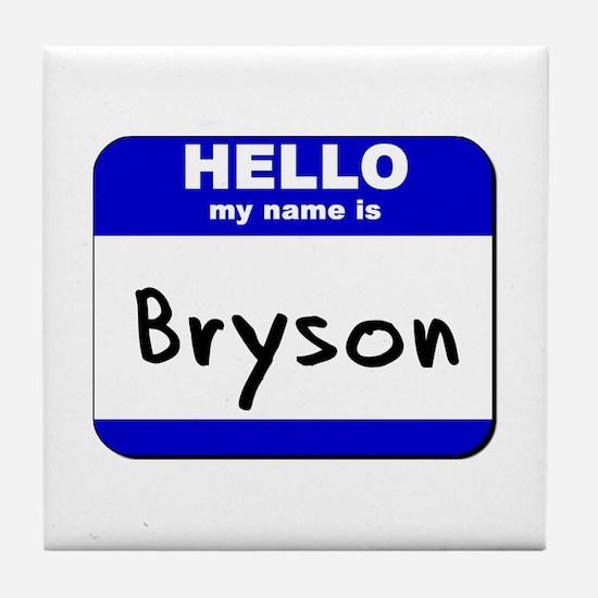 hello my name is bryson  Tile Coaster