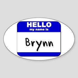 hello my name is brynn Oval Sticker