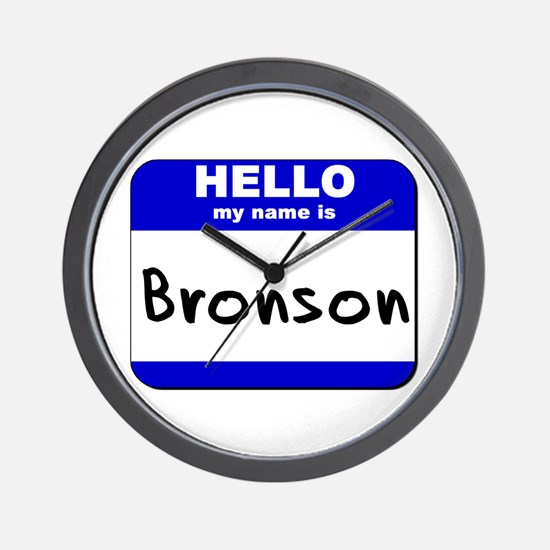 hello my name is bronson  Wall Clock