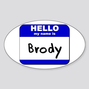 hello my name is brody Oval Sticker