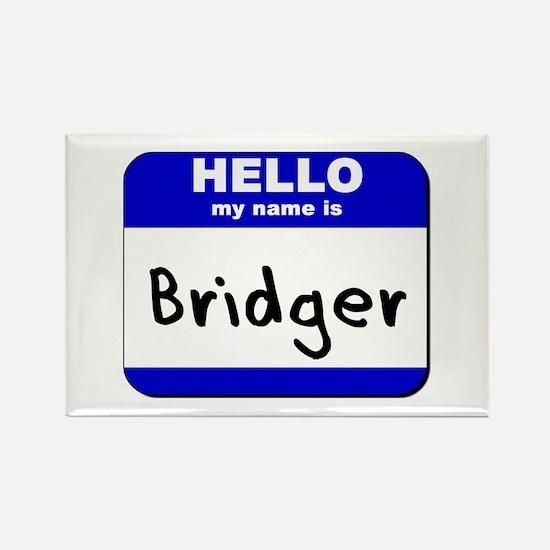 hello my name is bridger Rectangle Magnet
