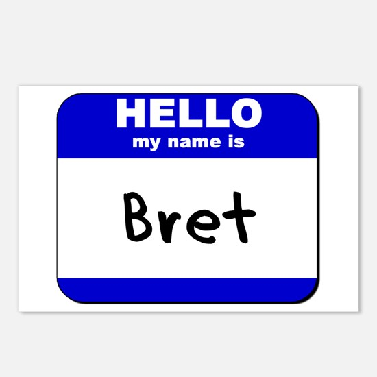 hello my name is bret  Postcards (Package of 8)