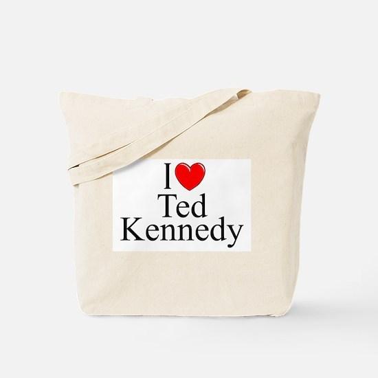 """I Love (Heart) Ted Kennedy"" Tote Bag"