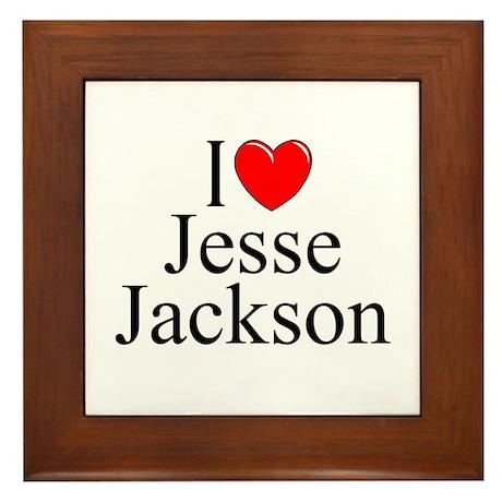 """I Love (Heart) Jesse Jackson"" Framed Tile"
