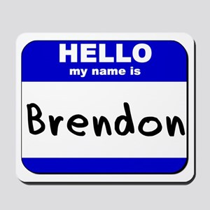 hello my name is brendon  Mousepad