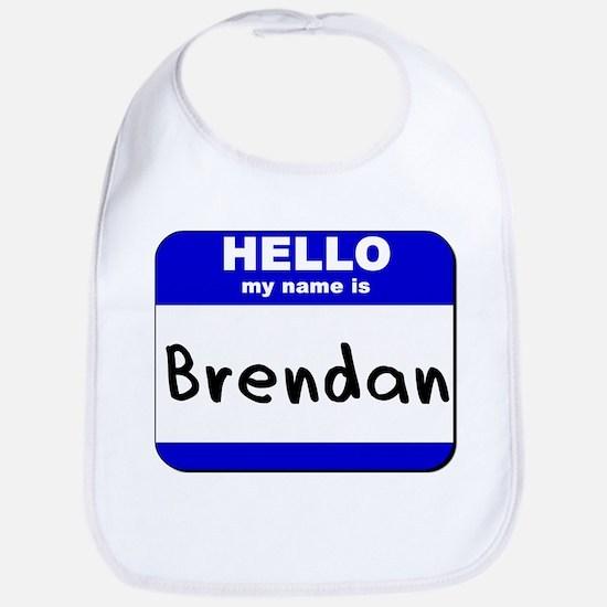 hello my name is brendan  Bib