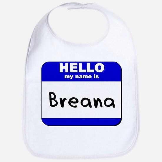 hello my name is breana  Bib