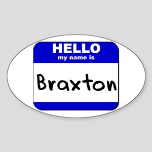 hello my name is braxton Oval Sticker