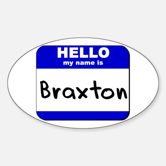 hello my name is braxton Oval Decal