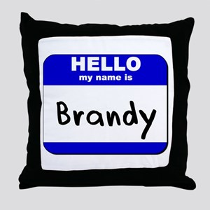 hello my name is brandy  Throw Pillow