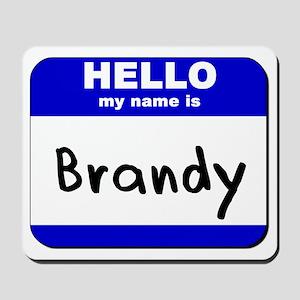 hello my name is brandy  Mousepad