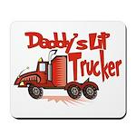 Daddys Lil' Trucker Mousepad