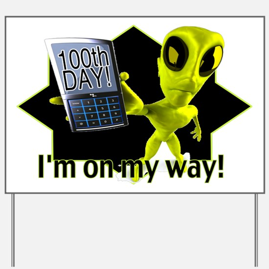 100Th Day Alien Yard Sign
