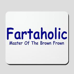 Fartaholic Mousepad