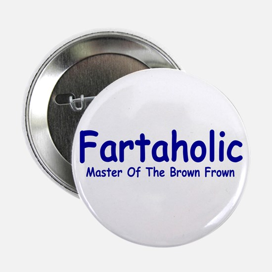 Fartaholic Button
