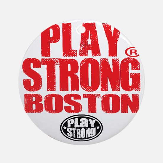 Play Strong BOSTON Round Ornament