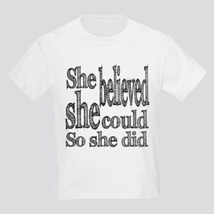 She Believed She Could Kids Light T-Shirt